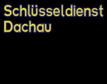 Schlüsseldienst München Dachau